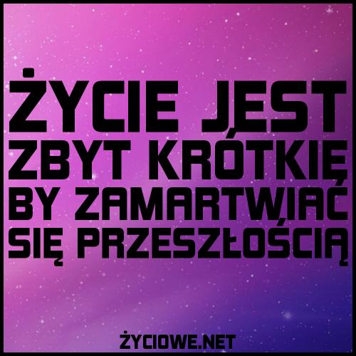 11215-zycie_jest__zbyt_krotkie_by_zamartwiac__sie_przeszloscia